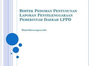 Bimtek Pedoman Penyusunan Laporan Penyelenggaraan Pemerintah Daerah LPPD
