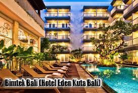 Bimtek Bali Hotel Eden Kuta Bali